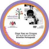 Brazilian Portuguese Say No to Glue and Drugs DVD